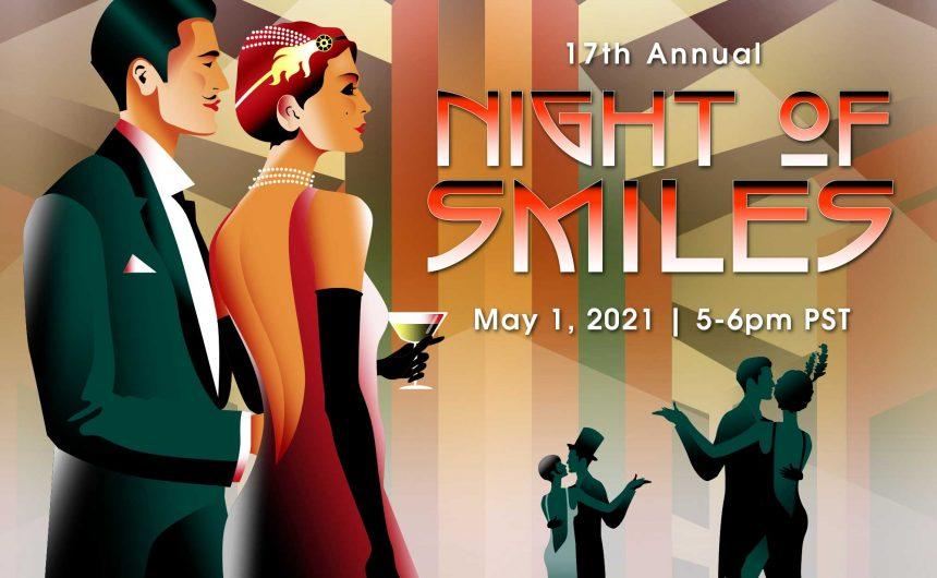 "17th Annual Night of Smiles ""Virtual"" Gala"