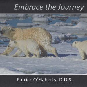 """""""Embrace the Journey"""" by Patrick O'Flaherty"""