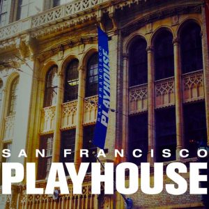 Two tickets to the San Francisco Playhouse